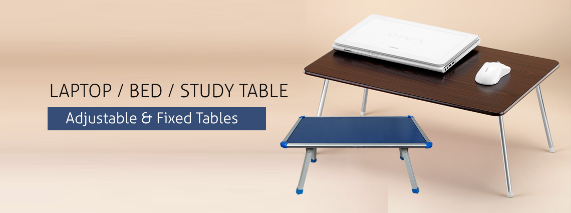 LAPTOP / BED / STUDY TABLES